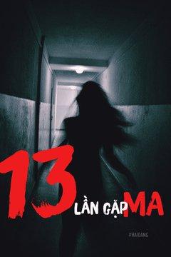 Truyện 13 LẦN GẶP MA
