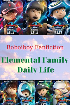 Truyện [Boboiboy Fanfiction] Elemental Family - Daily Life
