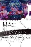 Truyện MÁU VÀ THÂY MA - PHẦN 1: GIỮA LÒNG THÂY MA