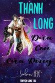 Truyện Thanh Long: Đứa Con Của Rồng