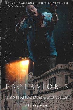 Truyện Ebolavior 3 - Truyện Xác Sống Kinh Điển Việt Nam