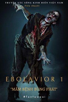 Ebolavior 1 - Truyện Xác Sống Kinh Điển Việt Nam [Full]