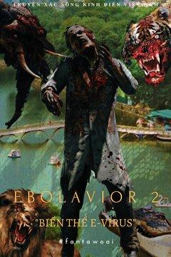 Ebolavior 2 - Truyện Xác Sống Kinh Điển Việt Nam [Full]