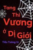 Truyện Tang Thi Vương Ở Dị Giới