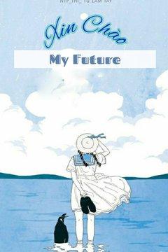 Truyện Xin Chào My Future